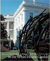 20th Century American Sculpture in the White House Garden 0810942216 Book Cover