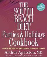 The South Beach Diet Parties and Holidays Cookbook: Healthy Recipes for Entertaining Family and Friends 1594864446 Book Cover