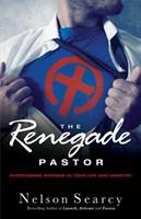 The Renegade Pastor: Abandoning Average in Your Life and Ministry 0801018234 Book Cover