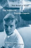 Too Brief a Treat: The Letters of Truman Capote 0375501339 Book Cover