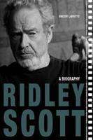 Ridley Scott: A Biography 0813177081 Book Cover