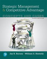 Strategic Management and Competitive Advantage: Concepts and Cases, Student Value Edition 0134743555 Book Cover