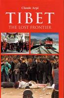 Tibet: The Lost Frontier 0981537847 Book Cover