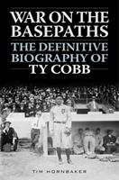 War on the Basepaths: The Definitive Biography of Ty Cobb 161321765X Book Cover