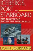 Icebergs, Port and Starboard: The Whitbread Round the World Race 0963189603 Book Cover