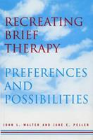 Recreating Brief Therapy: Preferences and Possibilities 0393703258 Book Cover