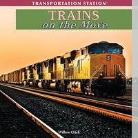 Trains on the Move 143589331X Book Cover