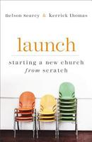 Launch: Starting a New Church from Scratch 0801018250 Book Cover