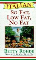 ITALIAN SO FAT LOW FAT NO FAT: More Than 100 Recipes for Special Occasions 0684829207 Book Cover