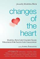 Changes of the Heart: Martha Beck Life Coaches Share Strategies for Facing Life Challenges 1439248095 Book Cover