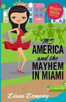 Ms America and the Mayhem in Miami 1484820959 Book Cover