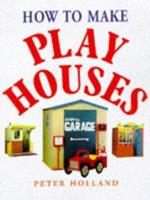How to Make Play Houses 0706375343 Book Cover