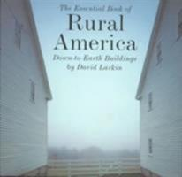 The Essential Book of Rural America: Down-To-Earth Buildings 0789300702 Book Cover