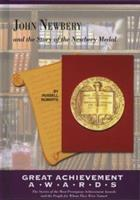John Newbery and the Story of the Newbery Medal (Great Achievement Awards) 158415201X Book Cover