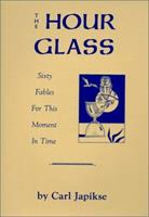 Hour Glass: Sixty Fables for This Moment in Time 0898040450 Book Cover
