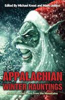 Appalachian Winter Hauntings: Weird Tales from the Mountains 0982493959 Book Cover