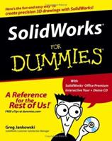 SolidWorks<sup>®</sup> For Dummies<sup>®</sup> (For Dummies)