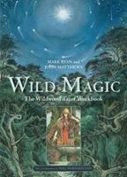 Wild Magic: The Wildwood Tarot Workbook 1454926406 Book Cover
