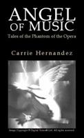 Angel of Music: Tales of the Phantom of the Opera 1413472796 Book Cover