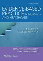 Evidence-Based Practice in Nursing  Healthcare: A Guide to Best Practice