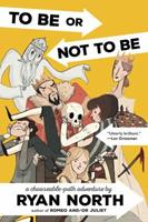 To Be or Not To Be: A Chooseable-Path Adventure 0982853742 Book Cover