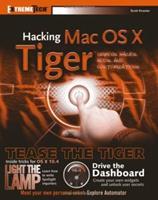 Hacking Mac OS X Tiger : Serious Hacks, Mods and Customizations 076458345X Book Cover