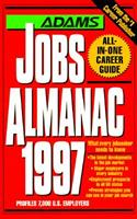 The Adams Jobs Almanac 1994: Where the Jobs Are in All Major Industries, in All 50 States, for All.. (Adams Jobs Almanac) 1558502947 Book Cover