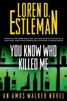You Know Who Killed Me. 0765337355 Book Cover