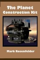 The Planet Construction Kit 0984470034 Book Cover