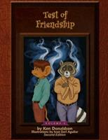 Test of Friendship: Volume 5 Second Edition 1502431742 Book Cover