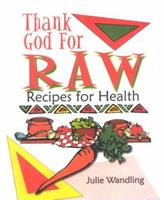Thank God for Raw 0971899002 Book Cover