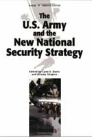 The U.S. Army and the New National Security Strategy: How Should the Army Transform to Meet the New Strategic Challenges? 0833033476 Book Cover