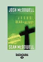 Jesus: Dead or Alive?: Evidence for the Resurrection Teen Edition (Large Print 16pt) 1459644166 Book Cover
