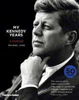 My Kennedy Years: A Memoir 0500516790 Book Cover