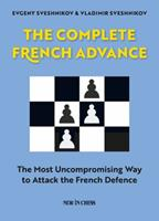 The Complete French Advance: The Most Uncompromising Way to Attack the French Defence 9056917188 Book Cover