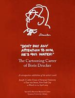 Don't Pay Any Attention to Him, He's 90% Water: The Cartooning Career of Boris Drucker 0815681488 Book Cover