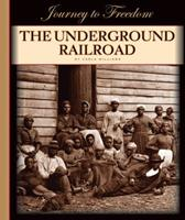 The Underground Railroad (Journey to Freedom) 1567669263 Book Cover