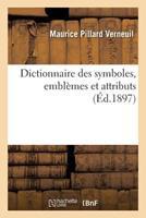 Dictionnaire des symboles, emblèmes et attributs 2013626525 Book Cover