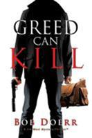 Greed Can Kill 159095730X Book Cover