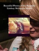 Beautiful Photos of the Beautiful Lindsay McHargue Model 1312219173 Book Cover