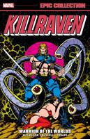 Killraven Epic Collection Vol. 1: Warrior of the Worlds 1302932160 Book Cover