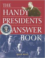 The Handy Presidents Answer Book (Handy Answer Books) 1578591678 Book Cover