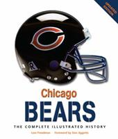 Chicago Bears: The Complete Illustrated History 0760332312 Book Cover