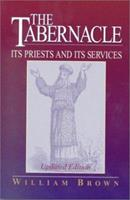 The Tabernacle: Its Priests and Its Services 1565631951 Book Cover