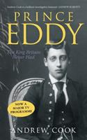 Prince Eddy: The King Britain Never Had 0752445928 Book Cover