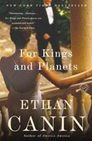 For Kings and Planets: A Novel 0312241259 Book Cover