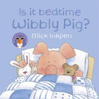 Is It Bedtime Yet Wibbly Pig? 0670058807 Book Cover