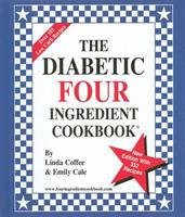 The Diabetic Four Ingredient Cookbook (Vol. IV) 0962855073 Book Cover