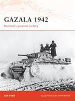 Gazala 1942: Rommel's greatest victory (Campaign) 1846032644 Book Cover