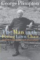 The Man in the Flying Lawn Chair: And Other Excursions and Observations 0812973720 Book Cover